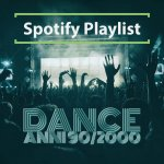 Dance Anni 90 / 2000 - Playlist Spotify