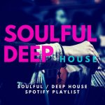 SoulfulHhouse Vocal House Deep House Spotify Playlist